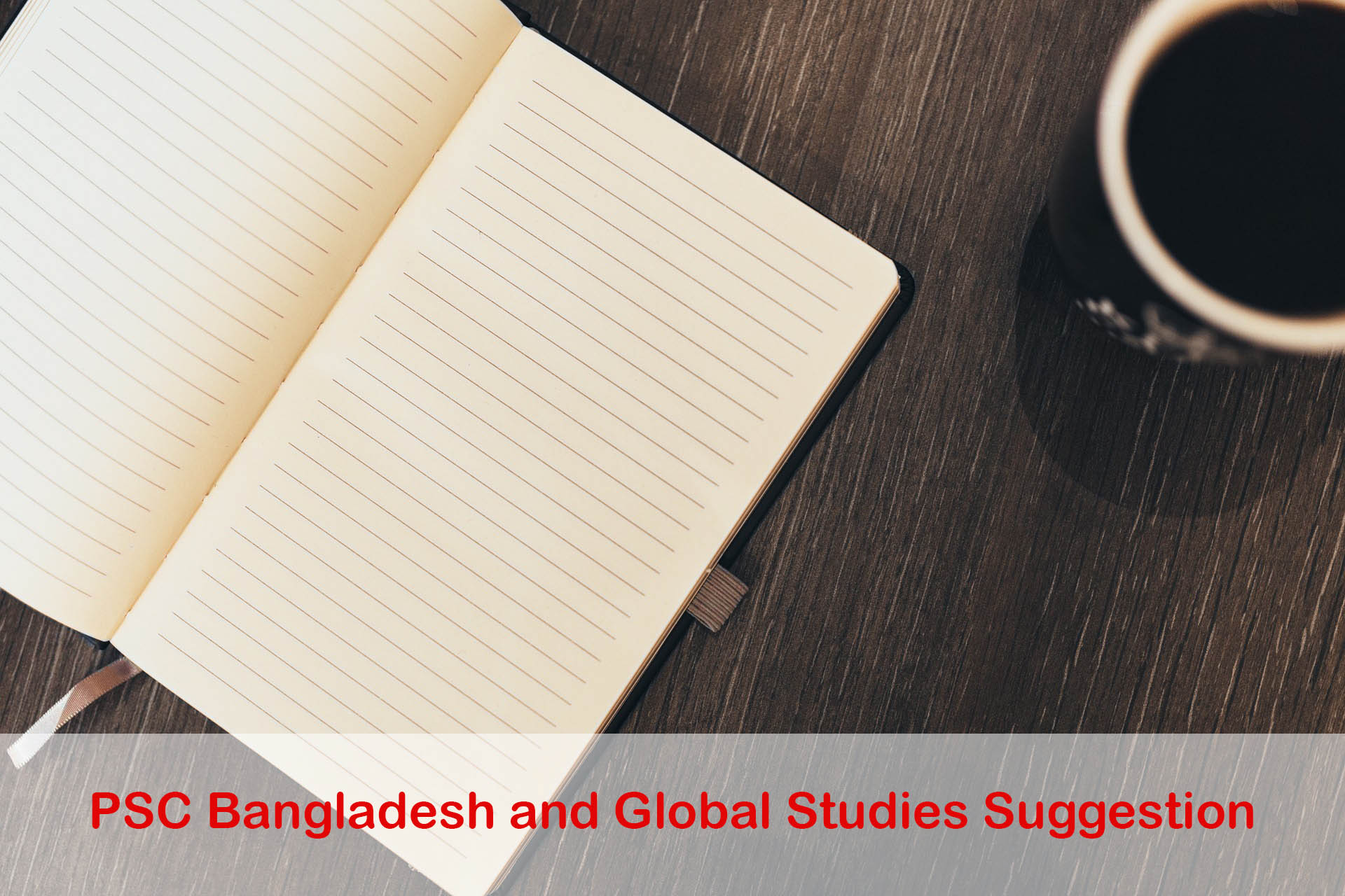 PSC Bangladesh and Global Studies Suggestion